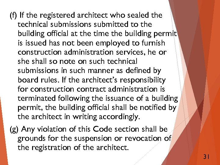 (f) If the registered architect who sealed the technical submissions submitted to the building