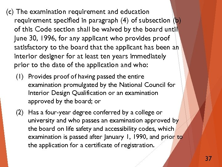 (c) The examination requirement and education requirement specified in paragraph (4) of subsection (b)