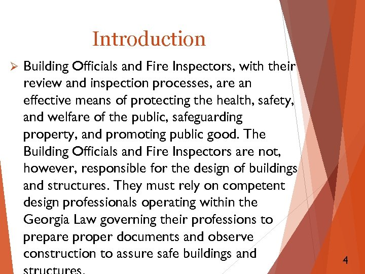 Introduction Ø Building Officials and Fire Inspectors, with their review and inspection processes, are