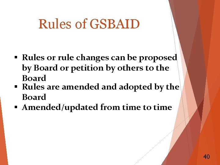 Rules of GSBAID § Rules or rule changes can be proposed by Board or