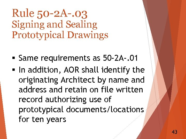 Rule 50 -2 A-. 03 Signing and Sealing Prototypical Drawings § Same requirements as