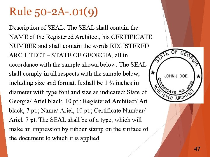 Rule 50 -2 A-. 01(9) Description of SEAL: The SEAL shall contain the NAME