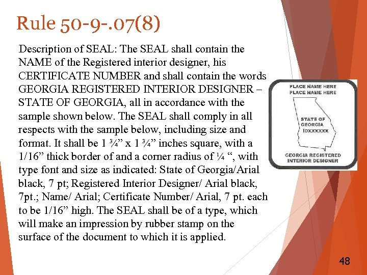 Rule 50 -9 -. 07(8) Description of SEAL: The SEAL shall contain the NAME