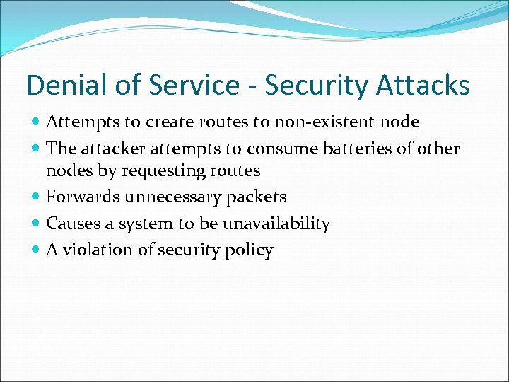 Denial of Service - Security Attacks Attempts to create routes to non-existent node The