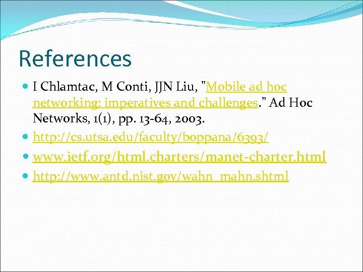 References I Chlamtac, M Conti, JJN Liu,
