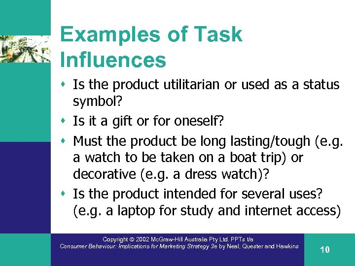 Examples of Task Influences s Is the product utilitarian or used as a status