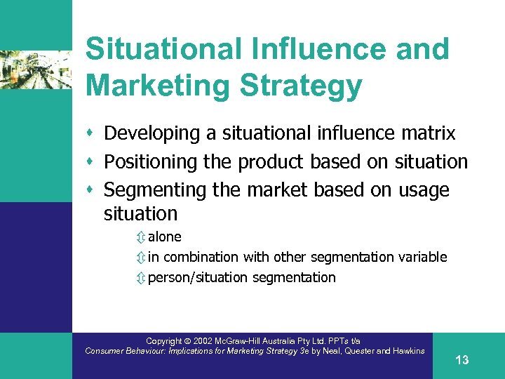 Situational Influence and Marketing Strategy s Developing a situational influence matrix s Positioning the
