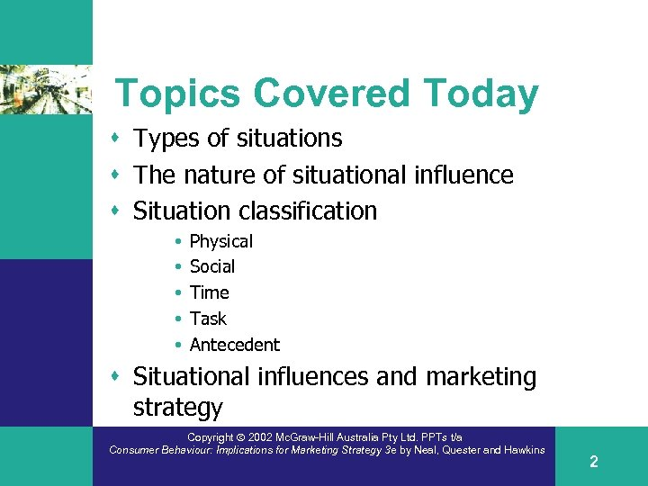 Topics Covered Today s Types of situations s The nature of situational influence s