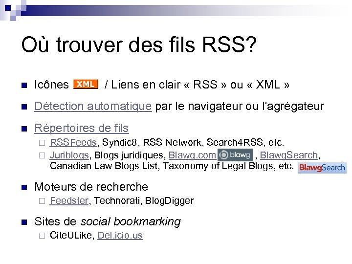 Où trouver des fils RSS? n Icônes / Liens en clair « RSS »
