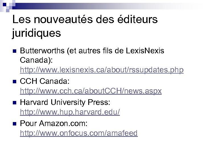 Les nouveautés des éditeurs juridiques n n Butterworths (et autres fils de Lexis. Nexis