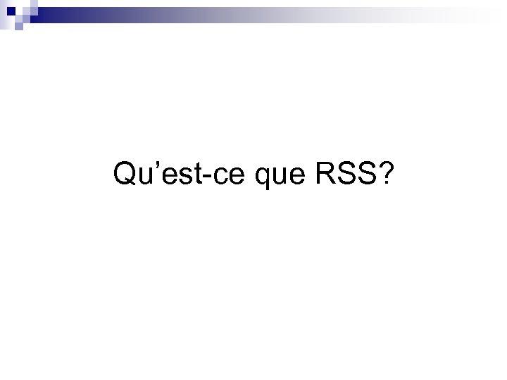 Qu'est-ce que RSS?