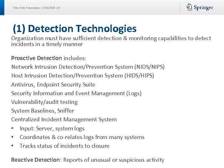 Title of the Presentation | 3/16/2018 | 10 (1) Detection Technologies Organization must have