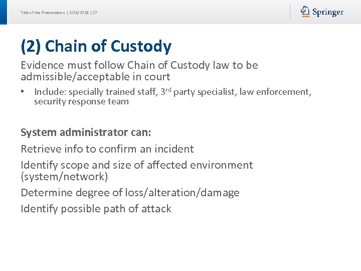 Title of the Presentation | 3/16/2018 | 17 (2) Chain of Custody Evidence must