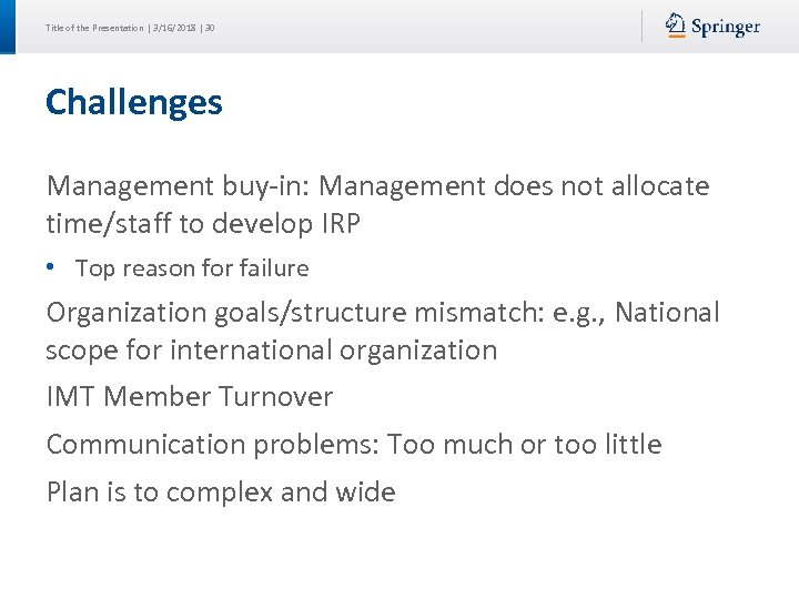 Title of the Presentation | 3/16/2018 | 30 Challenges Management buy-in: Management does not