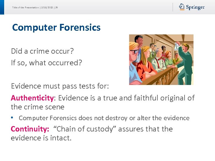 Title of the Presentation | 3/16/2018 | 39 Computer Forensics Did a crime occur?