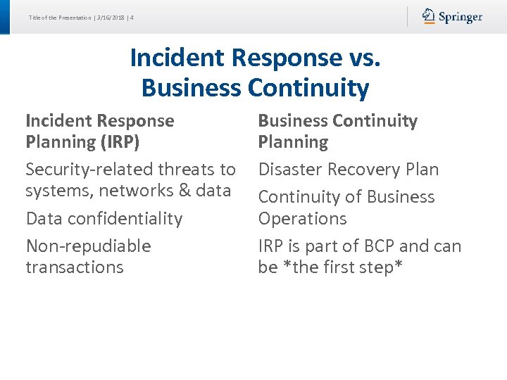 Title of the Presentation | 3/16/2018 | 4 Incident Response vs. Business Continuity Incident