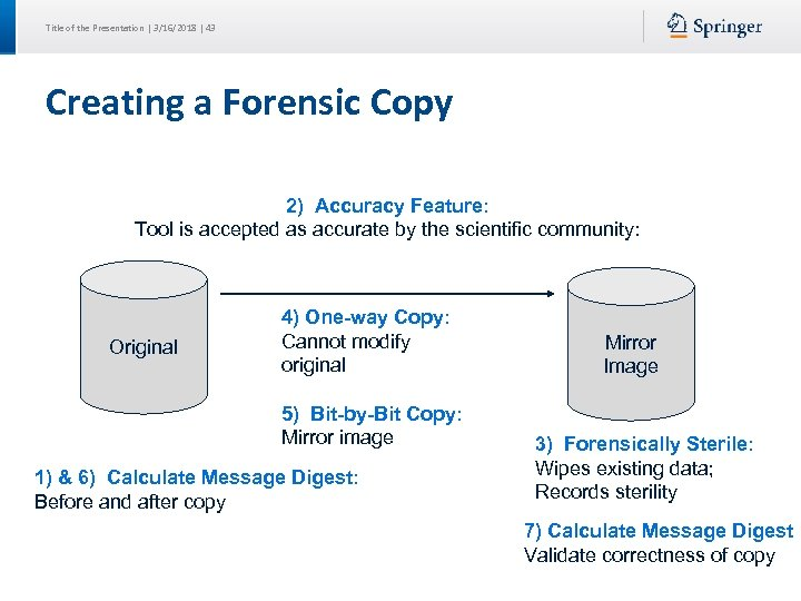 Title of the Presentation | 3/16/2018 | 43 Creating a Forensic Copy 2) Accuracy