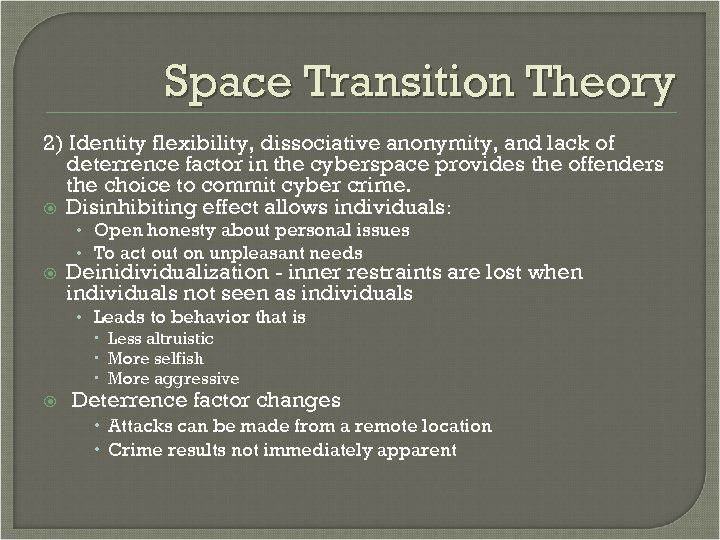 Space Transition Theory 2) Identity flexibility, dissociative anonymity, and lack of deterrence factor in