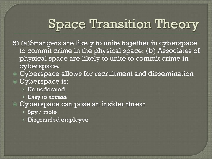 Space Transition Theory 5) (a)Strangers are likely to unite together in cyberspace to commit