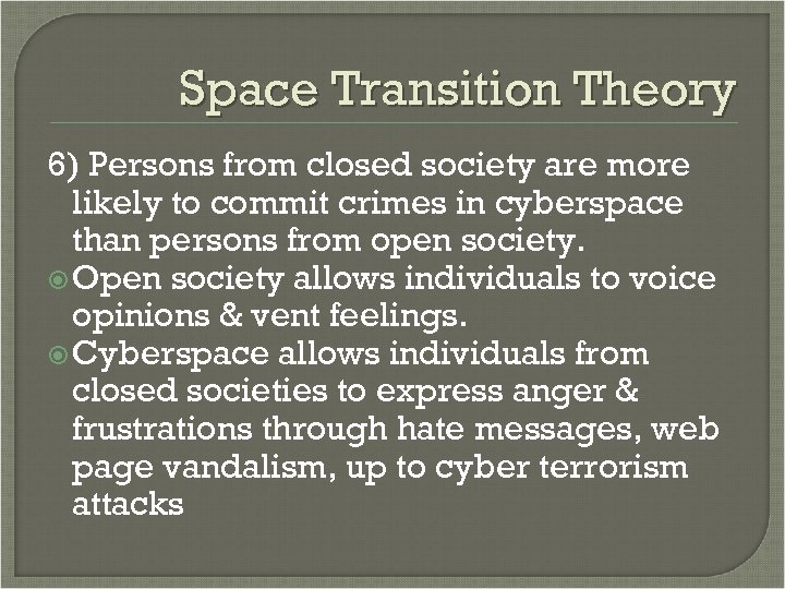 Space Transition Theory 6) Persons from closed society are more likely to commit crimes