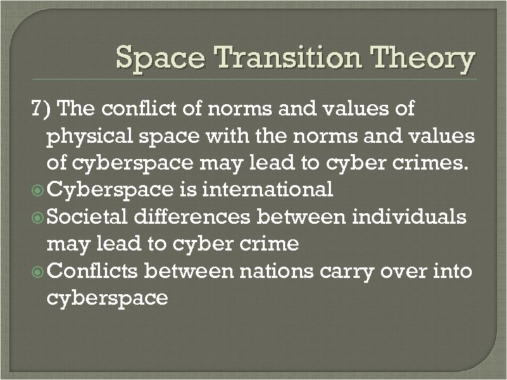 Space Transition Theory 7) The conflict of norms and values of physical space with