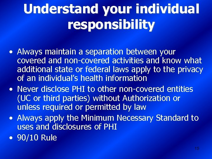 Understand your individual responsibility • Always maintain a separation between your covered and non-covered