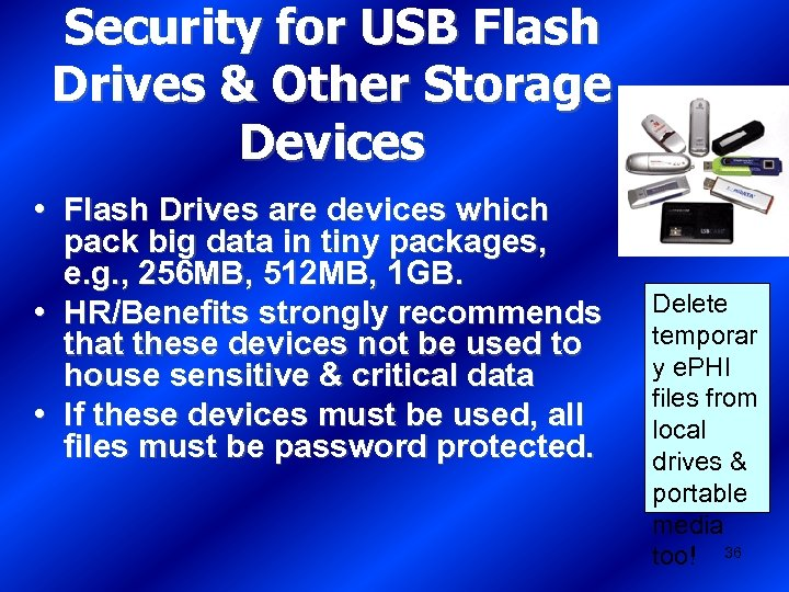 Security for USB Flash Drives & Other Storage Devices • Flash Drives are devices