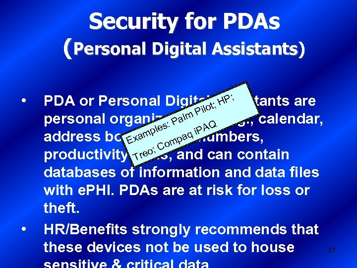 Security for PDAs (Personal Digital Assistants) • • ; PDA or Personal Digital t;