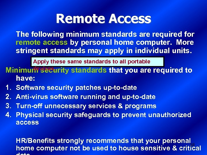 Remote Access The following minimum standards are required for remote access by personal home