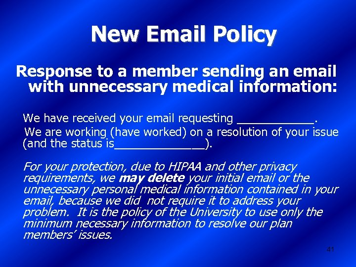 New Email Policy Response to a member sending an email with unnecessary medical information: