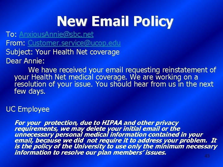 New Email Policy To: Anxious. Annie@sbc. net From: Customer. service@ucop. edu Subject: Your Health