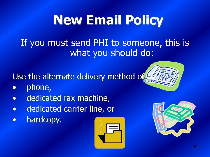 New Email Policy If you must send PHI to someone, this is what you