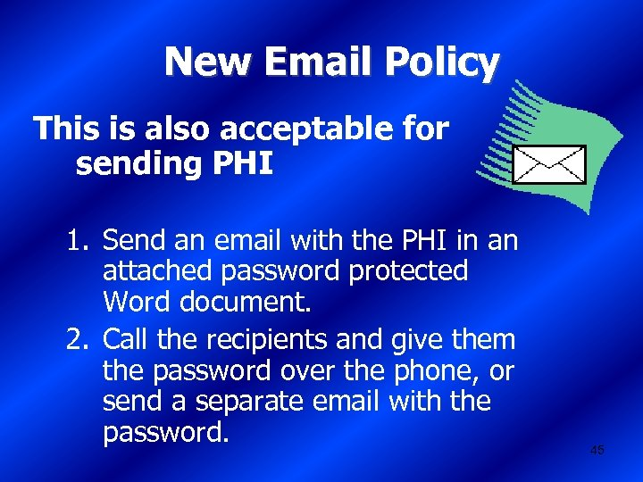 New Email Policy This is also acceptable for sending PHI 1. Send an email
