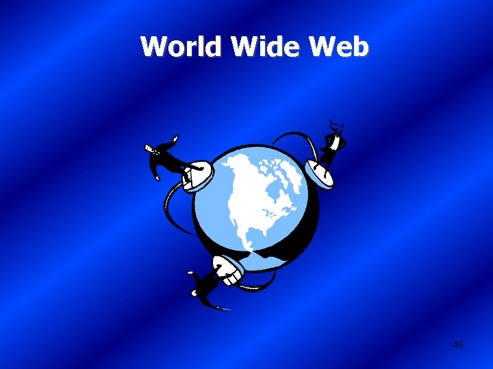 World Wide Web 46