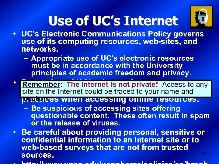 Use of UC's Internet • UC's Electronic Communications Policy governs use of its computing