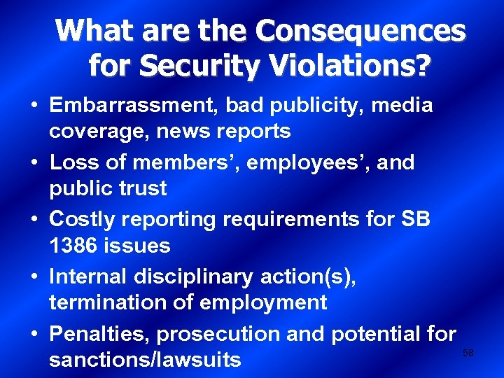 What are the Consequences for Security Violations? • Embarrassment, bad publicity, media coverage, news