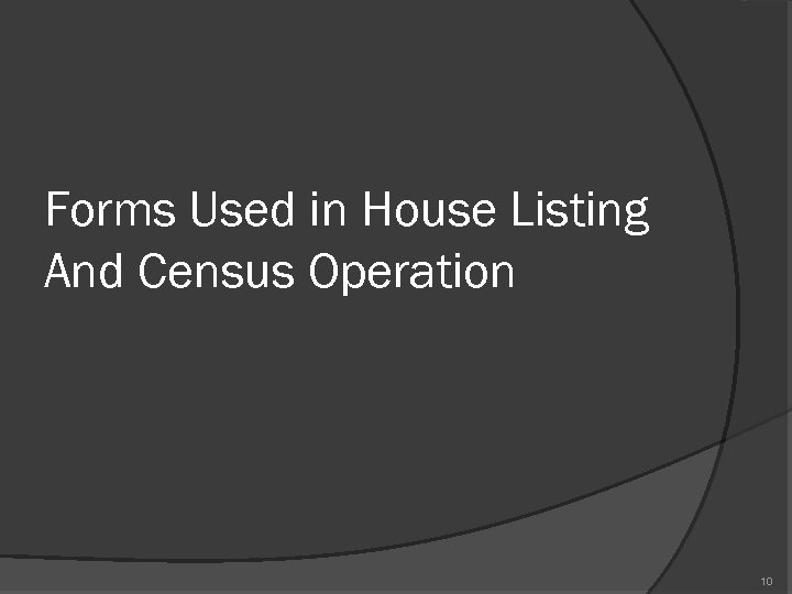 Forms Used in House Listing And Census Operation 10