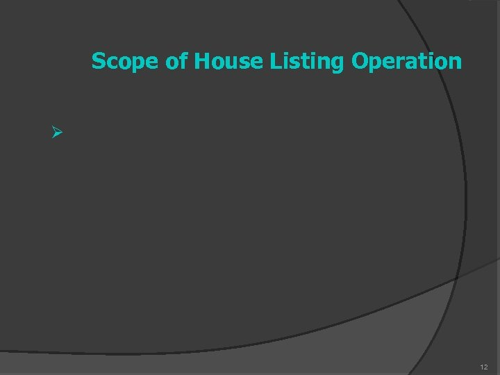 Scope of House Listing Operation Ø 12