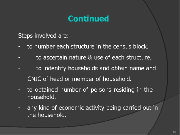 Continued Steps involved are: - to number each structure in the census block. -