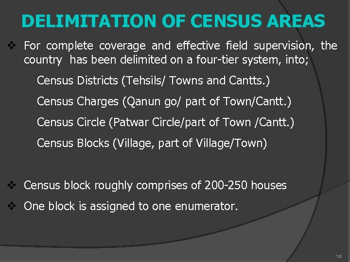 DELIMITATION OF CENSUS AREAS v For complete coverage and effective field supervision, the country