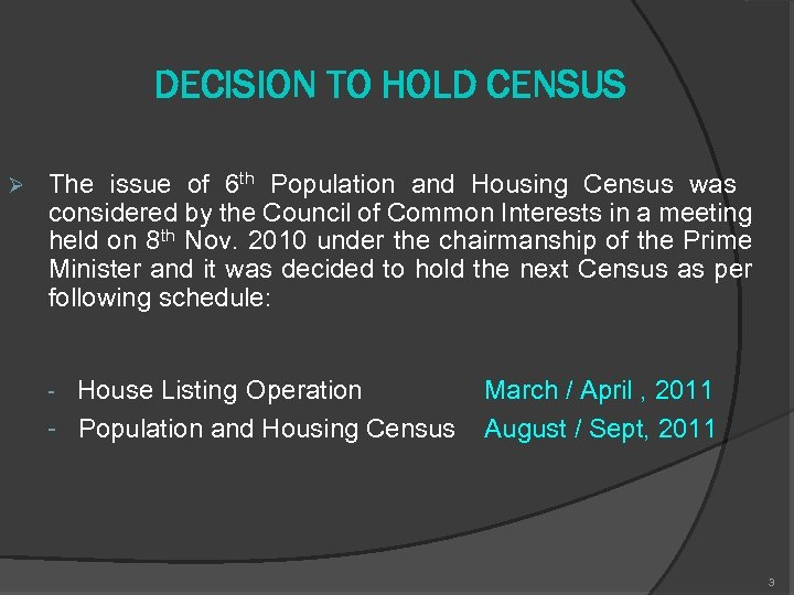 DECISION TO HOLD CENSUS Ø The issue of 6 th Population and Housing Census