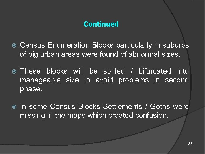 Continued Census Enumeration Blocks particularly in suburbs of big urban areas were found of