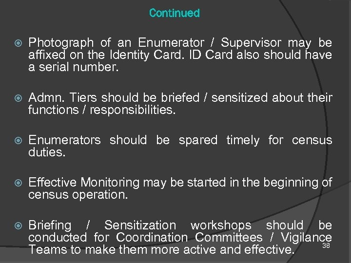 Continued Photograph of an Enumerator / Supervisor may be affixed on the Identity Card.