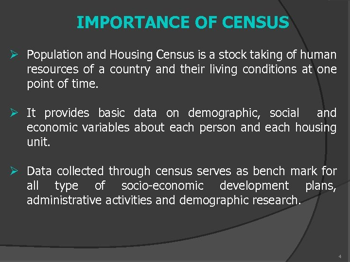 IMPORTANCE OF CENSUS Ø Population and Housing Census is a stock taking of human