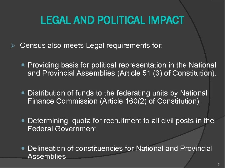 LEGAL AND POLITICAL IMPACT Ø Census also meets Legal requirements for: Providing basis for