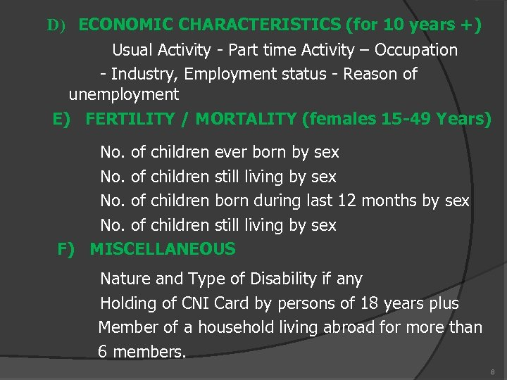 D) ECONOMIC CHARACTERISTICS (for 10 years +) Usual Activity - Part time Activity –