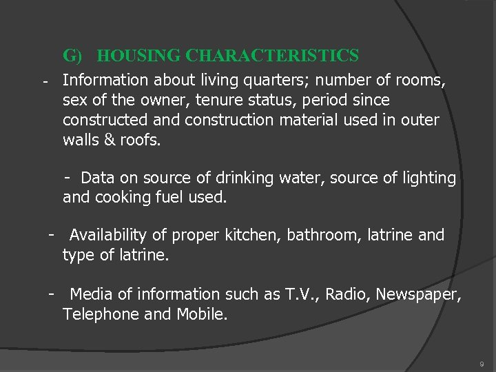 G) HOUSING CHARACTERISTICS - Information about living quarters; number of rooms, sex of the