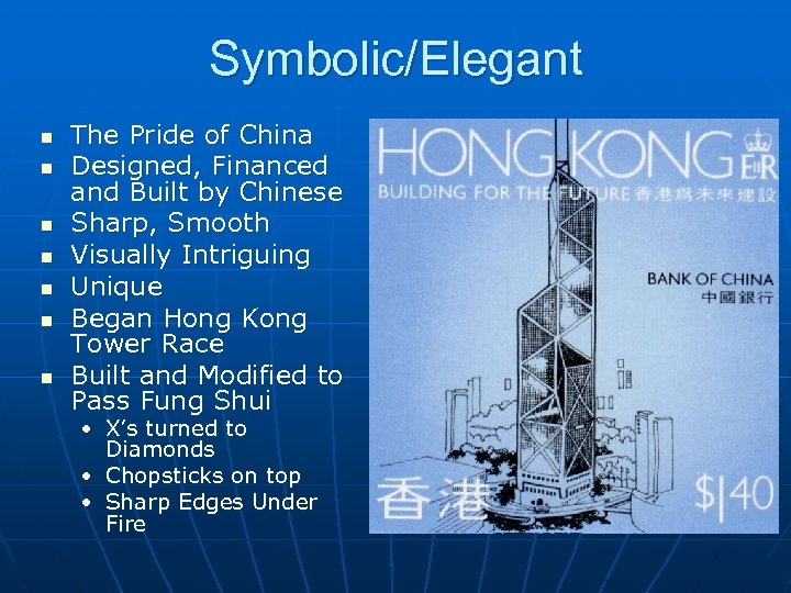 Symbolic/Elegant n n n n The Pride of China Designed, Financed and Built by