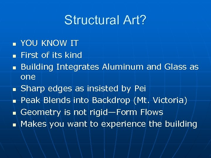 Structural Art? n n n n YOU KNOW IT First of its kind Building