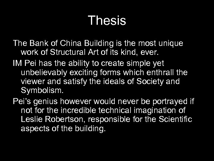 Thesis The Bank of China Building is the most unique work of Structural Art